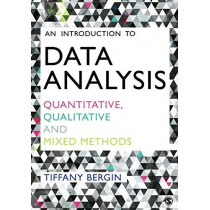An Introduction to Data Analysis: Quantitative, Qualitative and Mixed Methods by Tiffany Bergin, 9781446295151