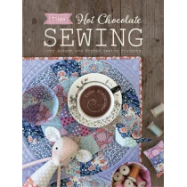 Tilda Hot Chocolate Sewing: Cozy Autumn and Winter Sewing Projects by Tone Finnanger, 9781446307267