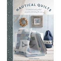 Nautical Quilts: 12 stitched and quilted projects celebrating the sea by Lynette Anderson, 9781446307274