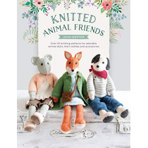 Knitted Animal Friends: Over 40 knitting patterns for adorable animal dolls, their clothes and accessories by Louise Crowther, 9781446307311