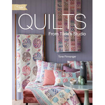 Quilts from Tilda's Studio: Tilda Quilts and Pillows to Sew with Love by Tone Finnanger, 9781446307441
