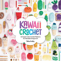 Kawaii Crochet: 40 super cute crochet patterns for adorable amigurumi by Melissa Bradley, 9781446307533
