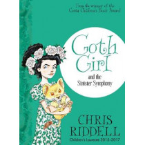Goth Girl and the Sinister Symphony by Chris Riddell, 9781447277965