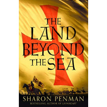 The Land Beyond the Sea by Sharon Penman, 9781447287537