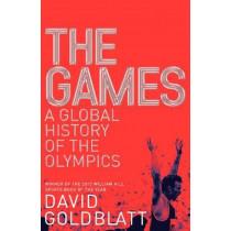 The Games: A Global History of the Olympics by David Goldblatt, 9781447298878