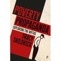 Poverty Propaganda: Exploring the Myths by Tracy Shildrick, 9781447323976