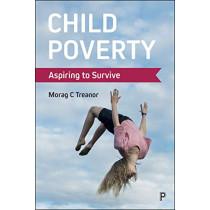 Child Poverty: Aspiring to Survive by Morag C. Treanor, 9781447334668