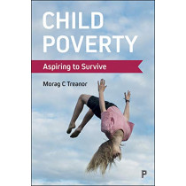 Child Poverty: Aspiring to Survive by Morag C. Treanor, 9781447334682