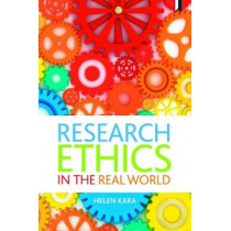Research Ethics in the Real World: Euro-Western and Indigenous Perspectives by Helen Kara, 9781447344742