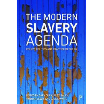 The Modern Slavery Agenda: Policy, Politics and Practice by Gary Craig, 9781447346807
