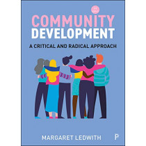Community Development: A Critical and Radical Approach by Margaret Ledwith, 9781447348177