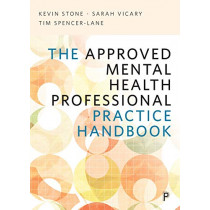The Approved Mental Health Professional Practice Handbook by Kevin Stone, 9781447351528