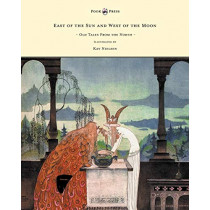 East of the Sun and West of the Moon - Old Tales From the North - Illustrated by Kay Nielsen by Peter Christen Asbjornsen, 9781447448983