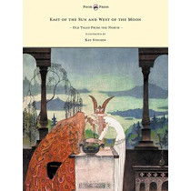 East of the Sun and West of the Moon - Old Tales From the North by Peter Christen Asbjornsen, 9781447449348