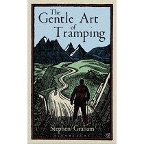 The Gentle Art of Tramping by Stephen Graham, 9781448217243