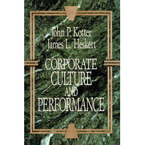 Corporate Culture and Performance by John P. Kotter, 9781451655322