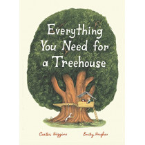 Everything You Need for a Treehouse by Carter Higgins, 9781452142555