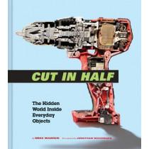 Cut in Half: The Hidden World Inside Everyday Objects by Mike Warren, 9781452168623