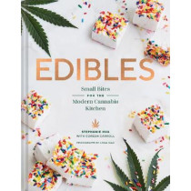 Edibles: Small Bites for the Modern Cannabis Kitchen by Stephanie Hua, 9781452170442
