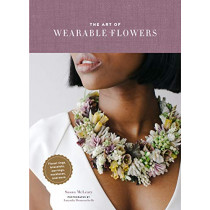 The Art of Wearable Flowers by Susan McLeary, 9781452175874