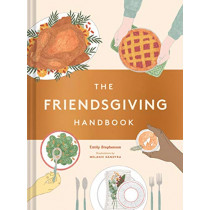 The Friendsgiving Handbook by Emily Stephenson, 9781452176949