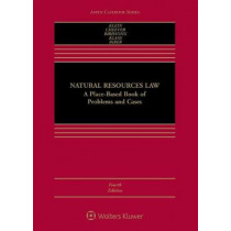 Natural Resources Law: A Place-Based Book of Problems and Cases by Christine A Klein, 9781454893509