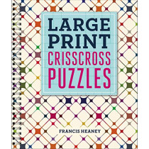 Large Print Crisscross Puzzles by Francis Heaney, 9781454930297