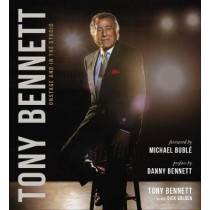 Tony Bennett Onstage and in the Studio by Tony Bennett, 9781454931249