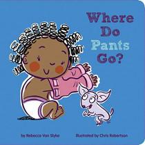 Where Do Pants Go? by Rebecca Van Slyke, 9781454932291