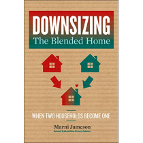 Downsizing the Blended Home: When Two Households Become One by Marni Jameson, 9781454934738