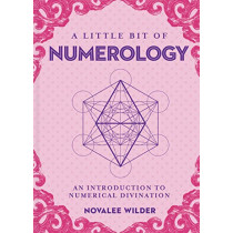 Little Bit of Numerology, A: An Introduction to Numerical Divination by Novalee Wilder, 9781454936114