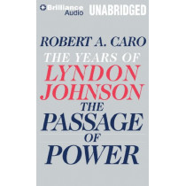 The Passage of Power by Robert A. Caro, 9781455890484