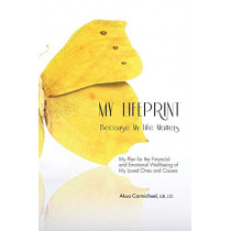 My Lifeprint: My Plan for the Financial and Emotional Well-Being of My Loved Ones and Causes by Akua Carmichael, 9781460001981