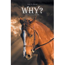Why? The Journey 1965 by Lou H Alwood, 9781460233610