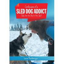 Confessions of a Sled Dog Addict: Tales from the Back of the Sled by Laurie Niedermayer, 9781460270721