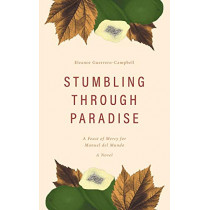 Stumbling Through Paradise by Eleanor Guerrero-Campbell, 9781460283639