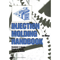 Injection Molding Handbook by Dominick V. Rosato, 9781461370772