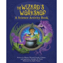The Wizard's Workshop by Jennifer K Clark, 9781462121670