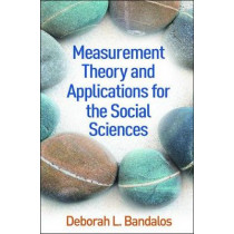 Measurement Theory and Applications for the Social Sciences by Deborah L. Bandalos, 9781462532131