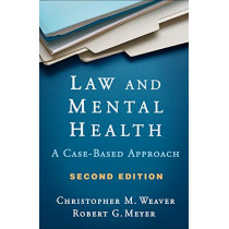 Law and Mental Health, Second Edition: A Case-Based Approach by Robert G. Meyer, 9781462540471