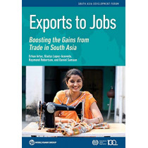 Exports to jobs: boosting the gains from trade in South Asia by World Bank, 9781464812484