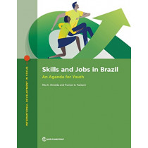 Skills and jobs in Brazil: an agenda for youth by Rita K. Almeida, 9781464812934