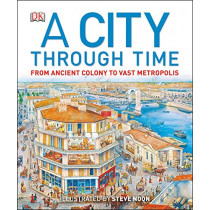 A City Through Time by Steve Noon, 9781465402493
