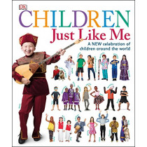 Children Just Like Me: A New Celebration of Children Around the World by DK, 9781465453921