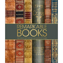 Remarkable Books: The World's Most Historic and Significant Works by DK, 9781465463623