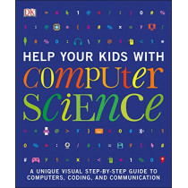 Help Your Kids with Computer Science by DK, 9781465473608