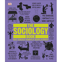 The Sociology Book: Big Ideas Simply Explained by Sarah Tomley, 9781465478542