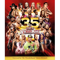 Wwe 35 Years of Wrestlemania by Brian Shields, 9781465479747