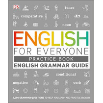 English for Everyone Grammar Guide Practice Book by DK, 9781465484666