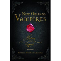New Orleans Vampires: History and Legend by Marita Woywod Crandle, 9781467137423